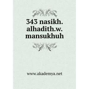 343 nasikh.alhadith.w.mansukhuh www.akademya.net  Books
