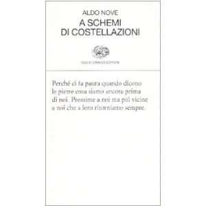 A schemi di costellazioni (9788806200039): Aldo Nove: Books