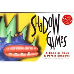 SHADOW GAMES A BOOK OF HAND AND PUPPET SHADOWS The
