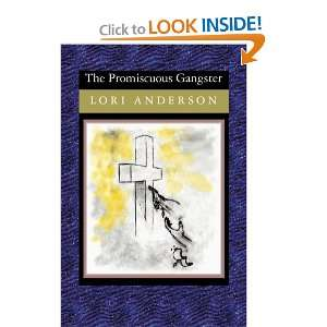 The Promiscuous Gangster (9781419603723): Lori Anderson