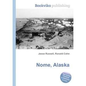 Nome, Alaska Ronald Cohn Jesse Russell Books