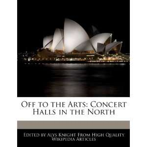Off to the Arts Concert Halls in the North (9781270809371