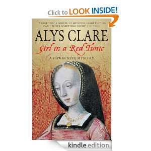 Girl In A Red Tunic (Hawkenlye Mysteries): Alys Clare: