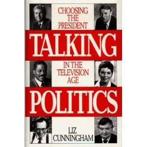 President in the Television Age (9780275941871): Liz Cunningham: Books
