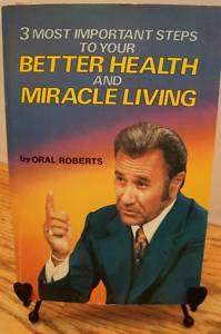 Better Health And Miracle Living by Oral Roberts Paperback