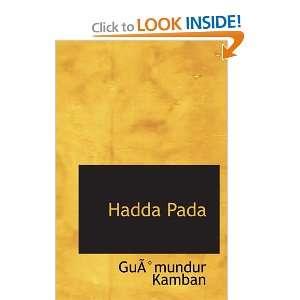 Hadda Pada (9780554095363) Guðmundur Kamban Books