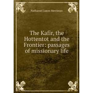 Frontier: passages of missionary life: Nathaniel James Merriman: Books