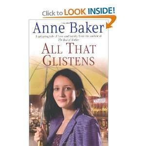 All That Glistens (9780755340798): Anne Baker: Books