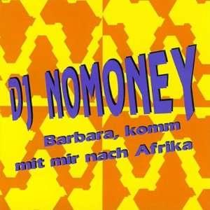 Barbara, komm mit mir nach Afrika [Single CD] DJ Nomoney Music