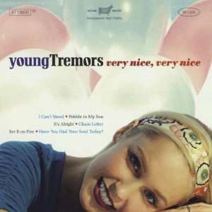 Very Nice Very Nice: Young Tremors: Music