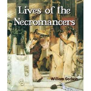 Lives of the Necromancers : The Exercise of Magical Power