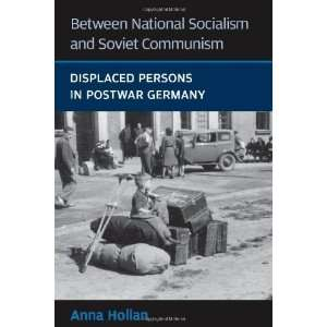 Between National Socialism and Soviet Communism Displaced