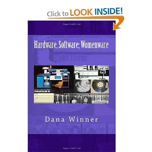 Hardware, Software; Womenware Dana Winner 9781466370104