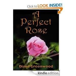 Perfect Rose: Diane Greenwood:  Kindle Store