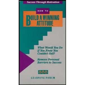 How to Build a Winning Attitude (Success Through