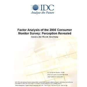 Facor Analysis of he 2005 Consumer Monior Survey Percepion
