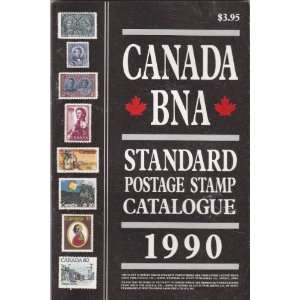 Canada BNA Standard Postage Stamp Catalogue 1990: W. J. Stanley: Books