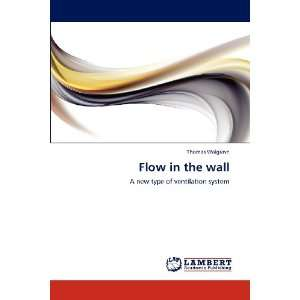 Flow in the wall A new type of ventilation system