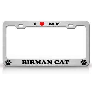 I LOVE MY BIRMAN Cat Pet Animal High Quality STEEL /METAL