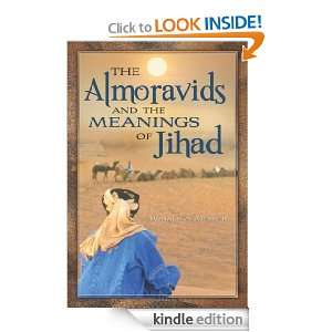 The Almoravids and the Meanings of Jihad: Ronald A. Messier: