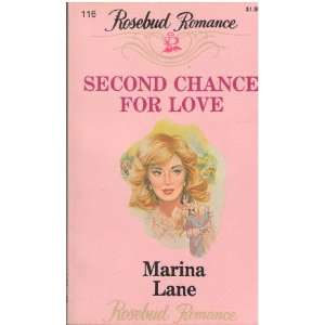 Second Chance for Love (Rosebud Romance, 116) Marina Lane
