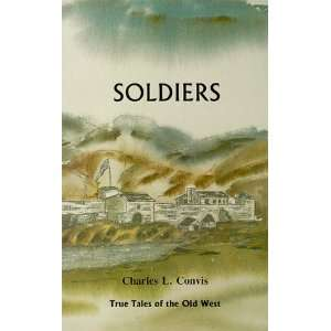 Soldiers (True Tales of the Old West, Vol. 2