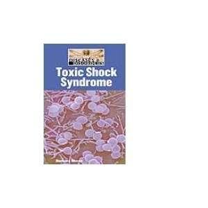 Toxic Shock Syndrome (9781590188590) Barbara Sheen Books
