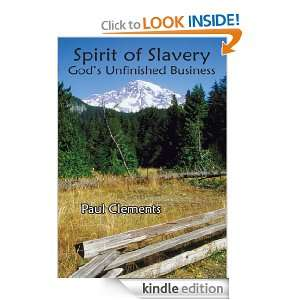 Spirit of Slavery Gods Unfinished Business Paul Clements