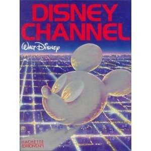 Disney channel (French Edition) (9782733302323) Books