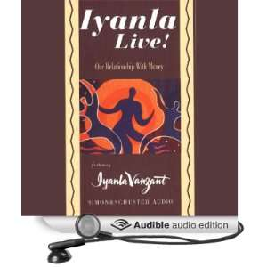 Iyanla Live Our Relationship with Money [Unabridged] [Audible Audio