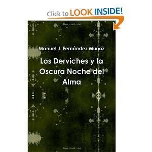 Los Derviches Y La Oscura Noche Del Alma (Spanish Edition