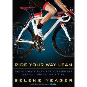 Way Lean: The Ultimate Plan for Burning Fat and Getting Fit on a Bike