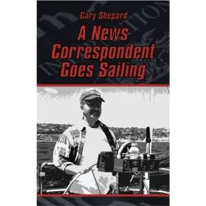 A News Correspondent Goes Sailing (9781413740943): August