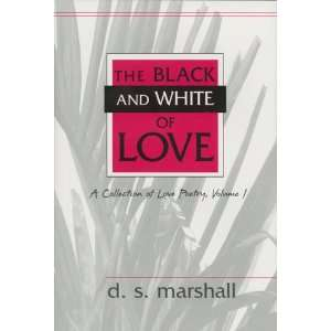 The Black and White of Love: A Collection of Love Poetry