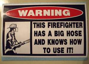 FUNNY FIREFIGHTER FIREMAN FIRE TRUCK STICKER BIG HOSE *