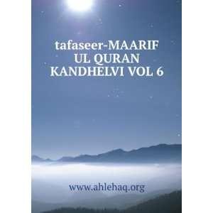 tafaseer MAARIF UL QURAN KANDHELVI VOL 6 www.ahlehaq.org Books