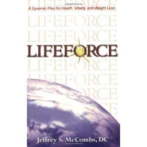 LifeForce A Dynamic Plan For Health, Vitality and Weight