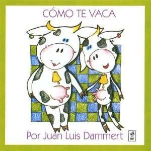 Como Te Vaca: Juan Luis Dammert: Music
