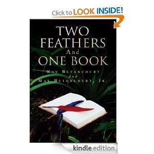 Two Feathers and One Book May Betancourt Jr.  Kindle