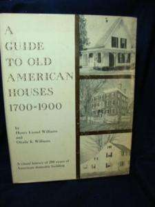 Guide to Old American Houses 1700 1900   Book