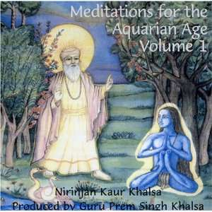 Meditations for the Aquarian Age Volume 1: Nirinjan Kaur