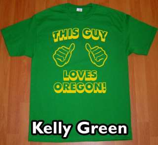 THIS GUY LOVES OREGON T Shirt new tee funny