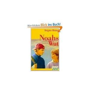 Noahs Wut  Brigitte Blobel Bücher
