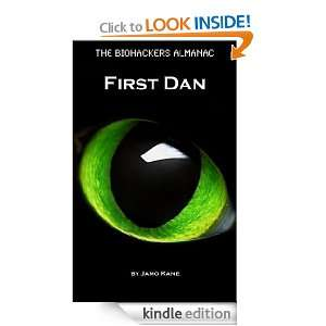The BioHackers Almanac First Dan Jamo Kane  Kindle Store