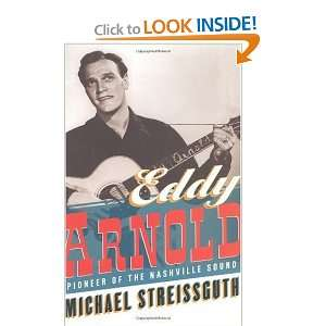 Eddy Arnold Pioneer of the Nashville Sound (9780825671784
