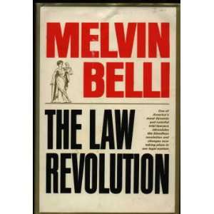 The law revolution,: Melvin M Belli: Books