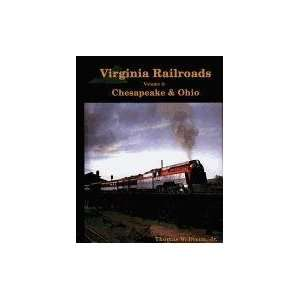 Virginia Railroads Volume 2 Chesapeake & Ohio