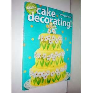 Wilton Cake Decorating    1999 Yearbook    as shown