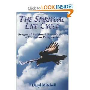 The Spiritual Life Cycle: Stages of Spiritual Growth from