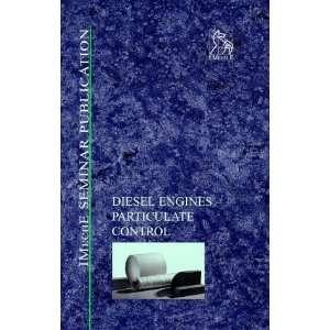 Diesel Engines Particulate Control   IMechE Seminar